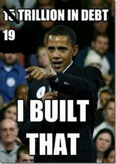 ...your jerk in chief built that, oh YES, he did
