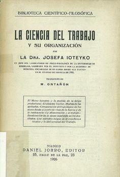 La ciencia del trabajo y su organización / Josefa Ioteyko