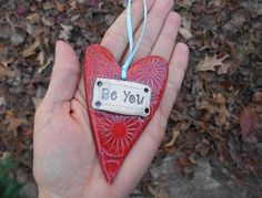 Valentine's Day Ceramic Heart Ornament; Be You Handmade Ornament; Christmas…