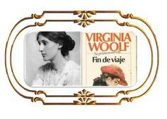 Autor: Virginia Woolf Obra: Fin de viaje(1882/1941)