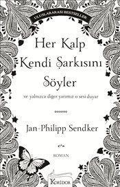 Her Kalp Kendi Şarkısını Söyler - Jan Philipp Sendker - LV'S Global Media Books To Read, My Books, Elizabeth Gilbert, Nicholas Sparks, Sigmund Freud, Book Suggestions, Previous Year, Love Book, Heart