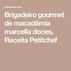 Brigadeiro gourmet de macadâmia marcella doces, Receita Petitchef