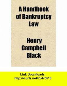 A Handbook of Bankruptcy Law (9781150766695) Henry Campbell Black , ISBN-10: 1150766697  , ISBN-13: 978-1150766695 ,  , tutorials , pdf , ebook , torrent , downloads , rapidshare , filesonic , hotfile , megaupload , fileserve