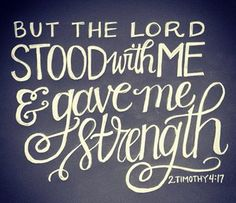 """Hey Soul? You don't stand alone, you don't walk alone, you don't go alone: """"But the Lord stood with me & gave me strength."""" 2Tim.4:17  Only when you believe, """"The Lord is my strength"""" will you be living it: """"Of what shall I fear?""""  #PreachingGospeltoMyself"""