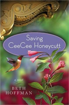 Saving CeeCee Honeycutt - if you liked The Help, you will love this book!