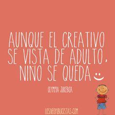 Aunque el creativo se vista de adulto, niño se queda :)