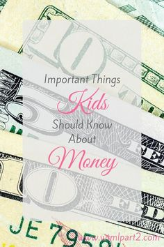 Our attitudes about money are learned at home from our parents It's never too early to start talking to your kids about money. Even as young as 3 or 4 can understand saving money. Here are some important things kids should know about money.