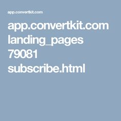 app.convertkit.com landing_pages 79081 subscribe.html