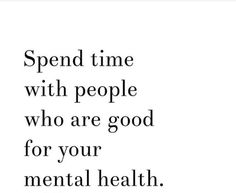 Quote of the day : Spend time with pwoplw who are good for your #MentalHealth.   #SkinCare   #HealthySkin   #WhitePatches   #SafedDaag