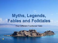 17 slide PowerPoint presentation on four traditional tales: myths, legends, fables, and folktales.