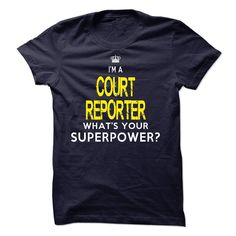 """I am ► a COURT REPORTER""""I am a COURT REPORTER, what is your superpower ?"""" shirt is MUST have. Show it off proudly with this tee! I am a COURT REPORTER T-shirt"""