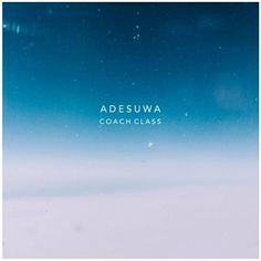 Found Coach Class by Adesuwa with Shazam, have a listen: http://www.shazam.com/discover/track/305331311
