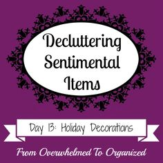 Tips for Decluttering Holiday Items and Decor {Decluttering Sentimental Items - Day 13} | From Overwhelmed to Organized: Tips for Decluttering Holiday Items and Decor {Decluttering Sentimental Items - Day 13}