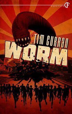 Worm by Tim Curran 24/05/2013