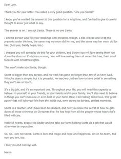 Now that I have had a good cry... This is so well written... Kuddos to whoever came up with this! I don't look forward to the day I have to give this to Emma or Jase... I wish they could always believe! Letter to child to let them know about Santa... (courtesy of http://www.cozi.com/live-simply/truth-about-santa)