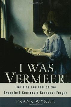 "Read ""I Was Vermeer The Rise and Fall of the Twentieth Century's Greatest Forger"" by Frank Wynne available from Rakuten Kobo. Frank Wynne's remarkable book tells the story of Han van Meegeren, a paranoid, drug-addicted, second-rate painter whose . Pieter De Hooch, World Library, Most Famous Artists, World Press, Dutch Painters, Used Books, Art World, Nonfiction, Art History"