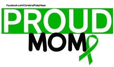 Proud Mom Cerebral Palsy Quotes And Notes, Mom Quotes, Cerebral Palsy Awareness, I Love Someone, Apraxia, Proud Mom, Special Needs Kids, Epilepsy, Parenting Quotes