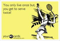 Funny Confession Ecard: You only live once but, you get to serve twice!