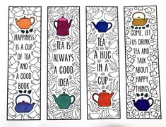 One PDF coloring page of 4 bookmarks with different tea quotes and designs! Each bookmark is 2 inches wide and 7 inches tall. Simply color the bookmarks and cut them out! Colouring Pages, Printable Coloring Pages, Tea Quotes, How To Relieve Stress, Little Gifts, As You Like, Tea Party, Mandala, Books