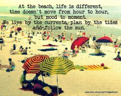At The Beach, life is different...