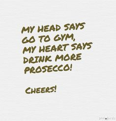 Always follow your heart! #prosecco