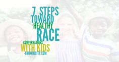 For Parents: 7 Steps Toward Healthy Race Conversations with Kids | Brownicity