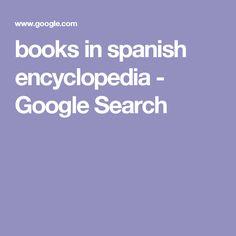 books  in spanish encyclopedia - Google Search