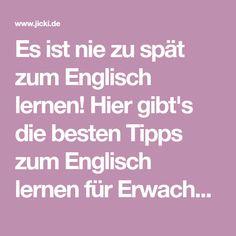 Es ist nie zu spät zum Englisch lernen! Hier gibt's die besten Tipps zum Englisch lernen für Erwachsene- schnell und einfach.