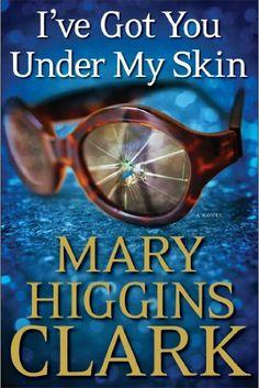 I've Got You Under My Skin: A Novel by Mary Higgins Clark, http://www.amazon.com/dp/B00DPM7SV4/ref=cm_sw_r_pi_dp_Wb0Ftb19N4J0N