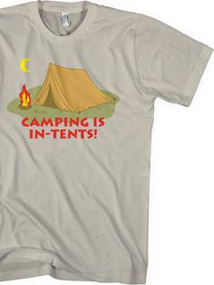 Camping Is In Tents T-Shirt, $20