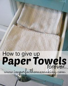 The Complete Guide to Imperfect Homemaking: How to Give Up Paper Towels Forever **Working on this.have yet to buy cloth napkins though. When paper towels are needed, cut the roll in half. It's rare a full sheet is needed anyway. Diy Cleaning Products, Cleaning Hacks, Cleaning Recipes, Handy Gadgets, Tips & Tricks, Green Cleaning, Spring Cleaning, Sustainable Living, Zero Waste