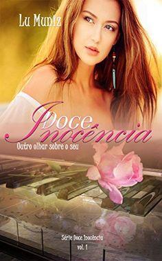 Doce Inocência: Outro olhar sobre o seu eBook: Lu Muniz: Amazon.com.br: Loja Kindle