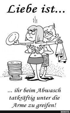 Liebe ist... ihr beim Abwasch tatkräftig unter die Arme zu greifen!   Lustige Bilder, Sprüche, Witze, echt lustig