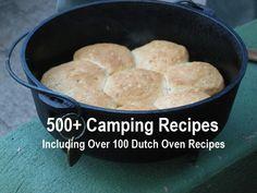 ~ 500+ Camping Recipes (Incl 100 Dutch Oven Recipes)