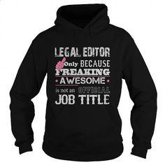 Awesome Legal Editor Shirt - #tee #denim shirts. ORDER HERE => https://www.sunfrog.com/Jobs/Awesome-Legal-Editor-Shirt-Black-Hoodie.html?60505