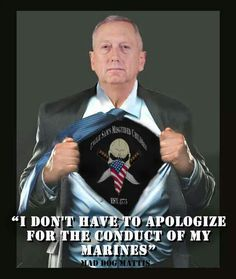 """""""Uncle Sam's Misguided Children"""", USMC, Est. 1775 ★ """"I don't have to apologize for the conduct of my Marines."""" ~ General """"Mad Dog"""" Mattis ★ Semper Fi"""