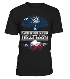 Planted in South Carolina with Texas Roots State T-Shirt #PlantedInSouthCarolina