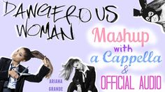 Dangerous Woman - A cappella / Original Music Video - Mashup - Ariana Grande Music Video Posted on http://musicvideopalace.com/dangerous-woman-a-cappella-original-music-video-mashup-ariana-grande/