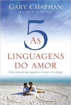 As Cinco Linguagens do Amor: Gary Chapman: Amazon.com.br: Livros