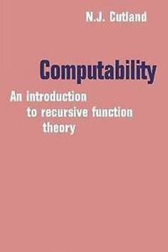 Computability : an introduction to recursive function theory / Nigel Cutland