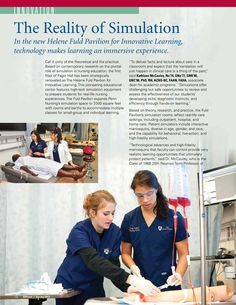 Penn Nursing's Helene Fuld Pavilion for Innovative Learning and Simulation is a pioneering educational center featuring high-tech simulation equipment to provide nursing students with exposure to the field in a safe, controlled setting.