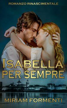 """Isabella per sempre"" - Miriam Formenti - ebook e cartaceo 2017"