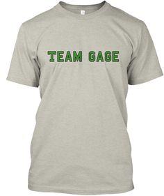 Team Gage! | Teespring