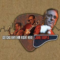 El guitarrista John Tropea edita Gotcha Rhythm Right Here