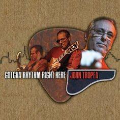 El guitarrista John Tropea edita Gotcha Rhythm Right Here