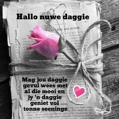 Lekker Dag, Goeie Nag, Goeie More, Afrikaans Quotes, Special Quotes, Tonne, Good Morning Wishes, Words Quotes, Nail Art Designs