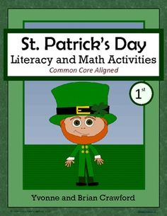 For 1st grade - St. Patrick's Day Math and Literacy Activities is a packet of 40 pages with a focus on math and literacy skills. $