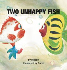 Two Unhappy Fish - by Bingbo, illustrated by Gumi