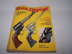 GUN DIGEST 28TH ANNIVERSARY 1974 DELUXE EDITION EDITED BY JOHN T. AMBER