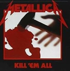 Metallica-Kill 'Em All...........